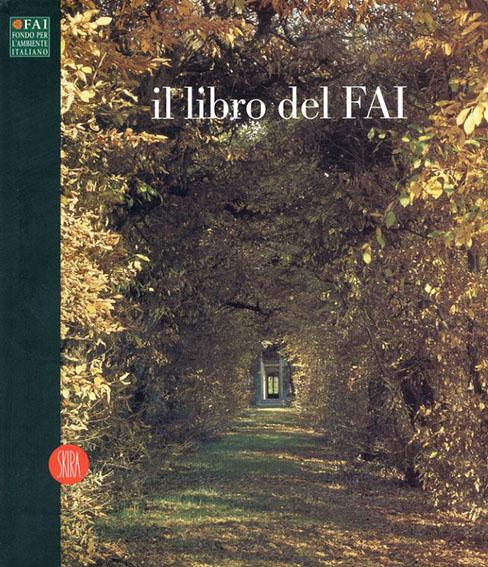 Il Libro del FAI/Renato Bazzoni/Marco Magnifico/Silvia Dell'Orso