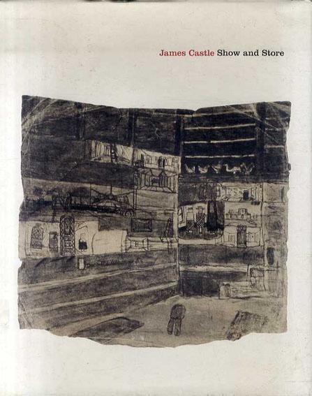 ジェームズ・チャールズ・キャッスル James Castle: Show and Store/