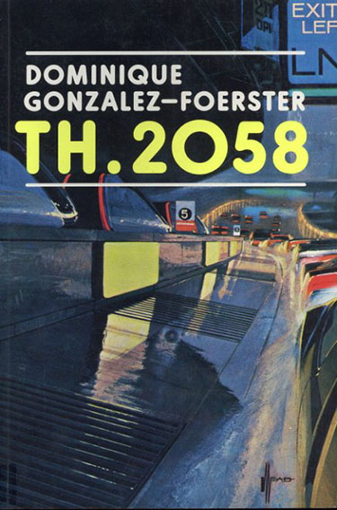 ドミニク・ゴンザレス=フォルステル Dominique Gonzalez- Foerster: Th 2058/