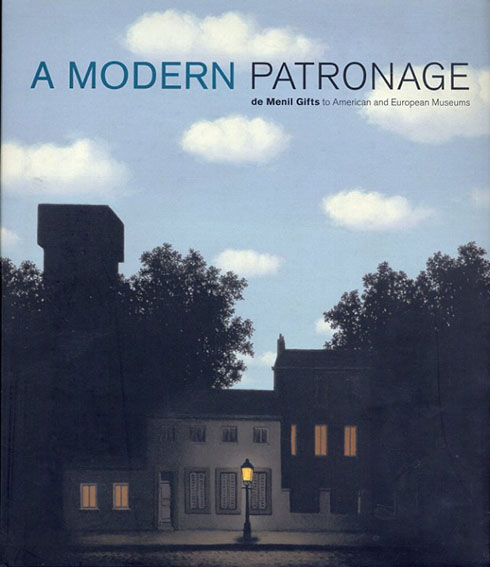 A Modern Patronage: De Menil Gifts To American And European Museums/