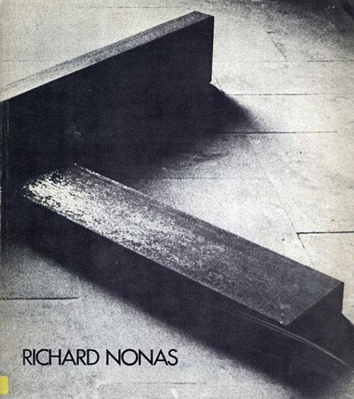 リチャード・ノーナス Richard Nonas Sculpture: Parts to Anything/Donald Kuspit/Phyllis Rosenzweig