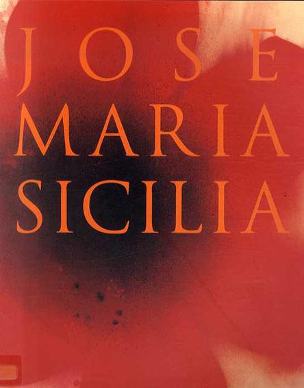 ホセ・マリア・シシリア Jose Maria Sicilia 1998-2008/ホセ・マリア・シシリア