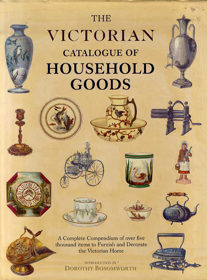 The Victorian Catalogue of Household Goods/