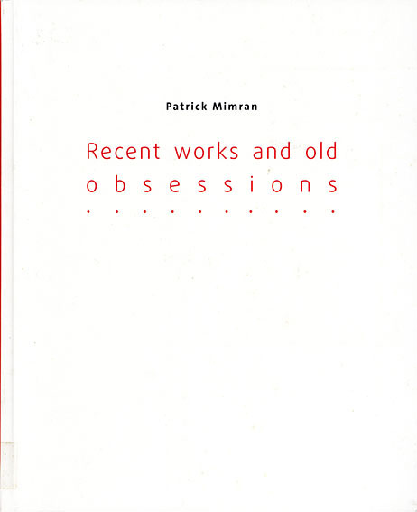 Patrick Mimran: Recent Works and Old Obsessions/