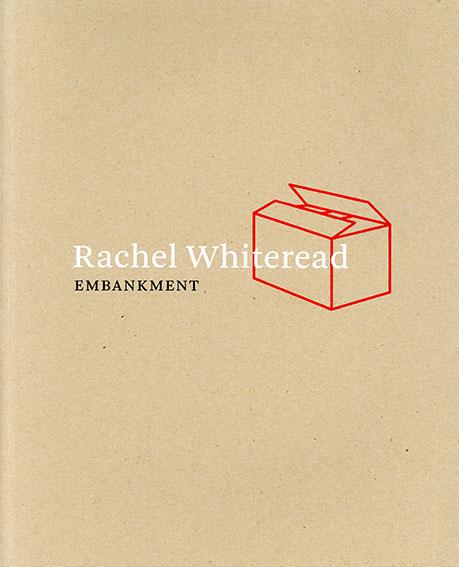 レイチェル・ホワイトリード: Rachel Whiteread: EMBANKMENT/