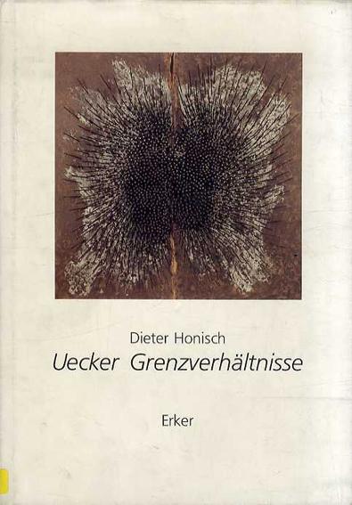 ディーター・ホニッシュ Dieter Honisch: Uecker Grenzverhaltnisse/