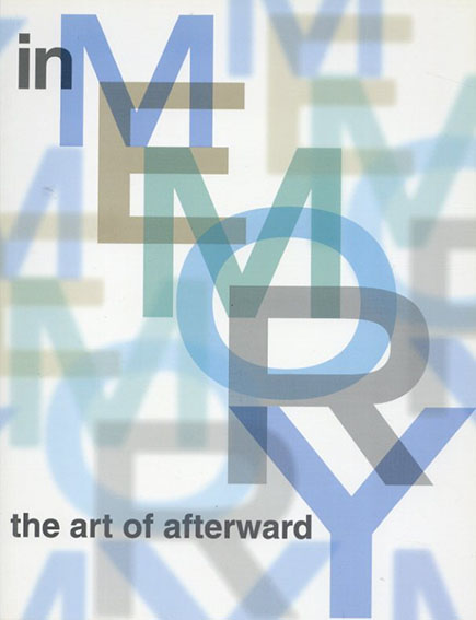 In Memory: The Art of Afterward 2002/