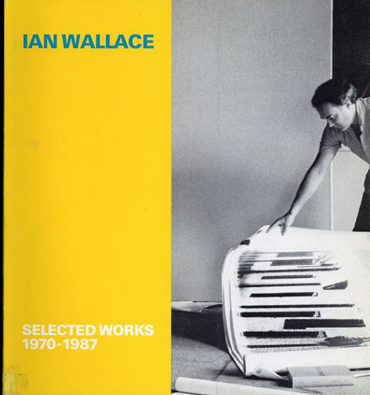 イアン・ウォーレス Ian Wallace : Selected Works 1970-1987/