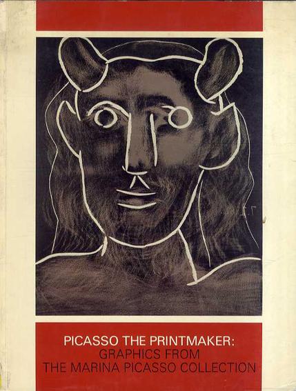 パブロ・ピカソ Picasso the Printmaker: Graphics From the Marina Picasso Collection/パブロ・ピカソ