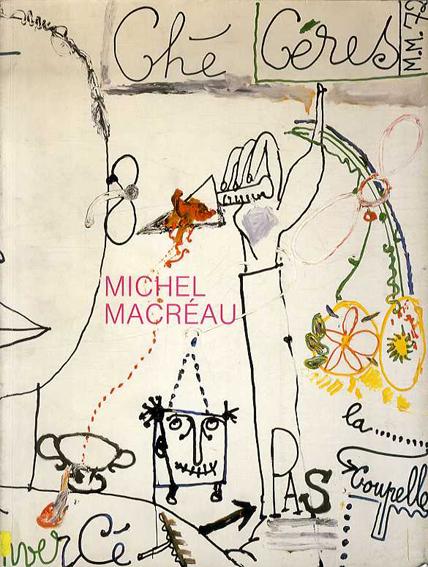 ミッシェル・マクロー Michel Macreau: Peinture - Bilder /ミッシェル・マクロー