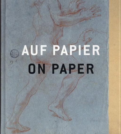 Auf Papier / On Paper/Sonja Brink/Silvia Carmellini/Kay Heymer/Beat Wismer編