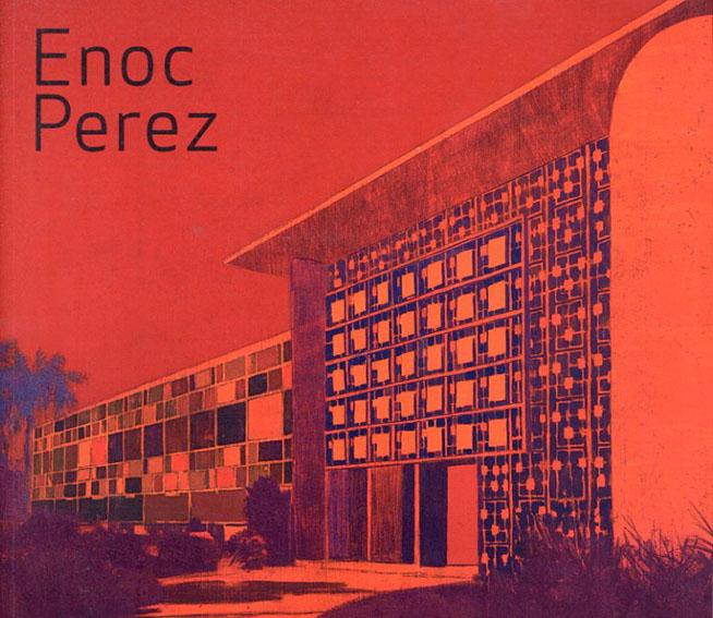 エノク・ペレス展2010 Enoc Perez/Hilarie M.Sheets