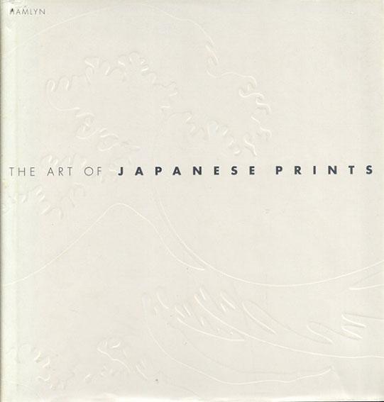 浮世絵 The Art of Japanese Prints/Nigel Cawthorne