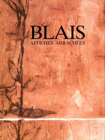 ジャン=シャルル・ブレ Jean-Charles Blais: Affiches Arrachees/