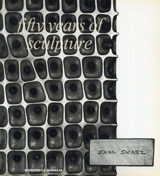 サール・シュワルツ Sahl Swarz: Fifty Years of Sculpture by 1933-1990/