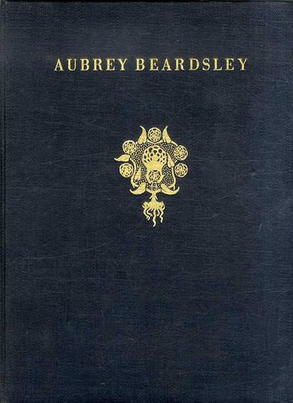 オーブリー・ビアズリー Aubrey Beardsley: The Clown, The Harlequin, The Pierrot of His Age/