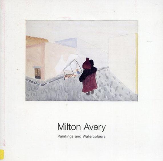 ミルトン・エイブリー Milton Avery: Paintings and Watercolours/