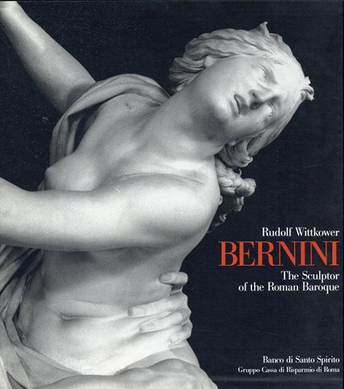 ジャン・ロレンツォ・ベルニーニ: Bernini/Wittkower Rudolf