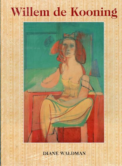 ウィレム・デ・クーニング Willem De Kooning: Library of American Art/Diane Waldman