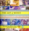 The Art of Money: The History And Design of Paper Currency From Around The World/David Standishのサムネール