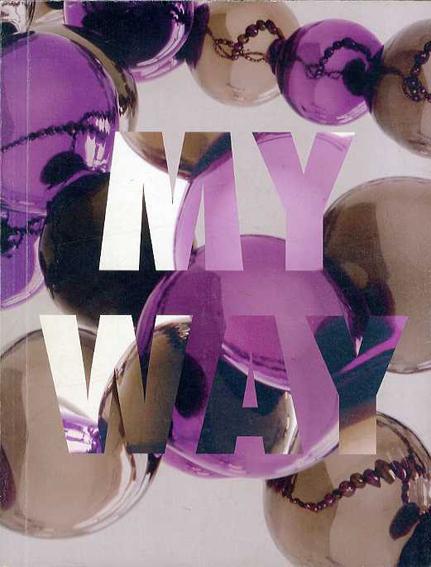 ジャン=ミシェル・オトニエル Jean-Michel Othoniel: My Way/