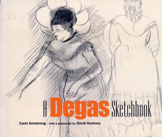エドガー・ドガ A Degas Sketchbook/Edgar Degas/Carol M. Armstrong/David Hockney
