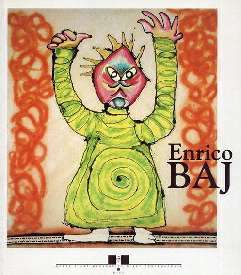 エンリコ・バイ Enrico Baj: Montres, Figures, Histoires d'Ubu/