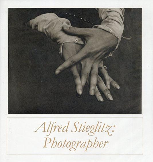 アルフレッド・スティーグリッツ写真集 Alfred Stieglitz: Photographer/