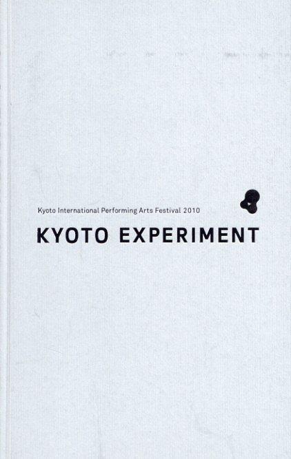 京都国際舞台芸術祭 2010 Kyoto International Performing Arts Festival Kyoto experiment /