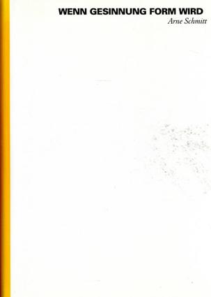 アルネ・シュミット写真集 Wenn Gesinnung Form Wird/Arne Schmitt