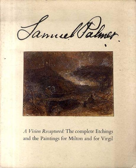 サミュエル・パーマー Samuel Palmer: A Vision Recaptured/