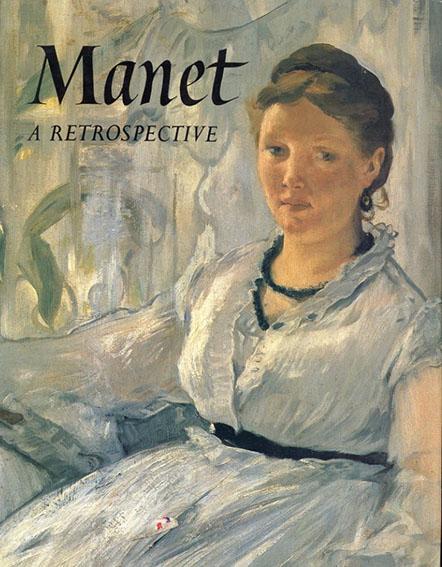 マネ: Manet: A Retrospective/Theresa Ann Gronberg