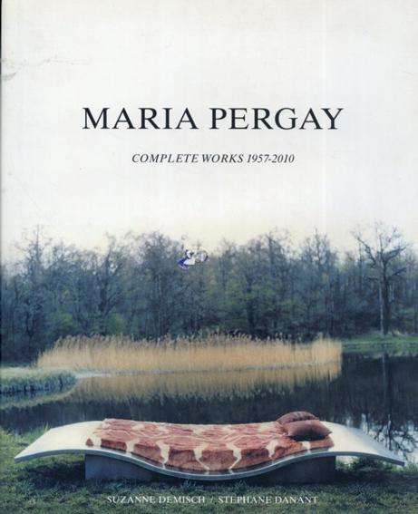 マリア・ペルゲイ Maria Pergay: Complete Works 1957-2010/Adam Lindemann/Suzanne Demisch/Stephane Danant編