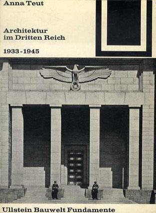 第三帝国の建築 Architektur Im Dritten Reich 1933 - 1945 /Anna Teut