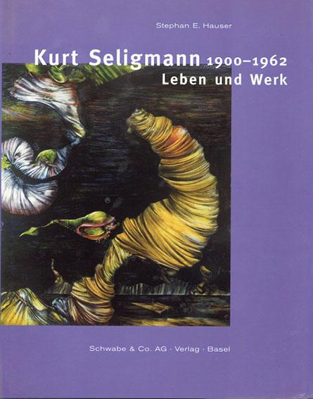 カート・セリグマン Kurt Seligmann: 1900-1962 Leben und Werk/