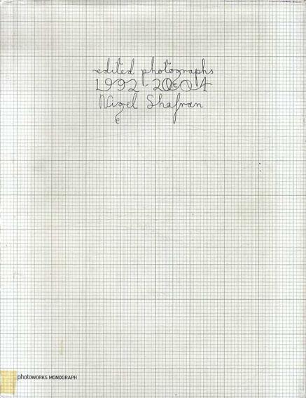 ナイジェル・シャフラン写真集 Nigel Shafran: Edited Photographs 1992-2004/Nigel Shafran