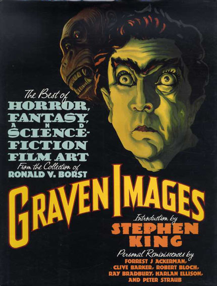 怪奇SF映画大全 Graven Images: The Best of Horror, Fantasy, and Science-Fiction Film Art from the Collection of Ronald V. Borst Keith Burns
