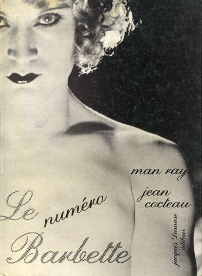 マン・レイ/ジャン・コクトー Le numero Barbette Man Ray/Jean Cocteau