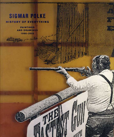 シグマー・ポルケ Sigmar Polke: History of Everything: Recent Paintings and Drawings, 1998-2002 John R. Lane/Charles Wylie 2003年/Dallas Museum of Art 英語版