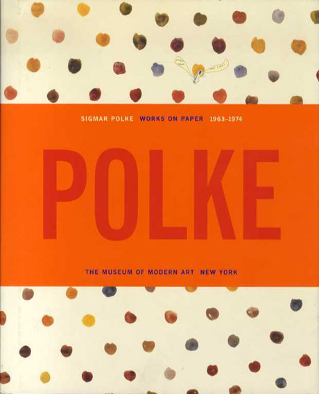 ジグマー・ポルケ Sigmar Polke: Works on Paper 1963-1974 Margit Rowell 2002年/Museum of Modern Art 英語版 カバー少切れ