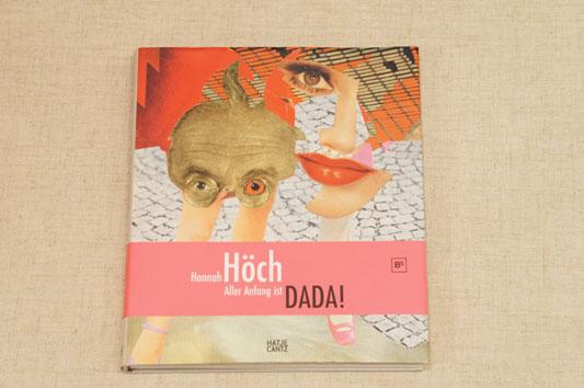 ハンナ・ヘッヒ Hannah Hoch: Aller Anfang ist DADA! Ralf Burmeister編 2007年/Hatje Cantz 独語版 カバー