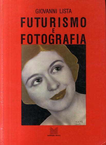 未来派の写真 Futurismo E Fotografia