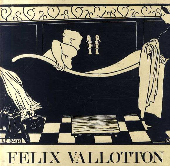 フェリックス・ヴァロットン 版画・グラフィックワークカタログ・レゾネ Felix Vallotton: Catalogue Raisonee de l'Oeuvre Grave et Lithographie/Maxime Vallotton/Charles Goerg