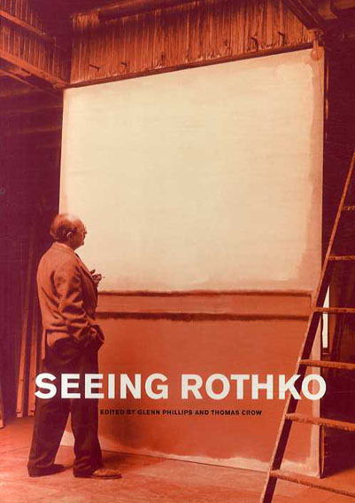 マーク・ロスコ Seeing Rothko The Rothko Book