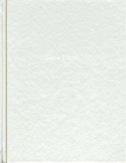 鈴木理策写真集 Snow Letter