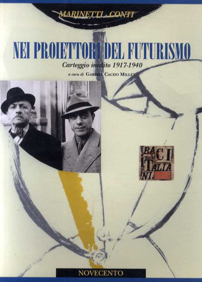 Marinetti-Conti Nei Proiettori Del Futurismo Carteggio Inedito 1917-1940/Gabriel Cacho Millet