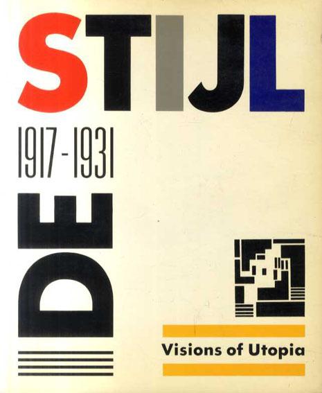 デ・ステイル De Stijl 1917-1931: Visions of Utopia/Hans Ludwig C. Jaffe