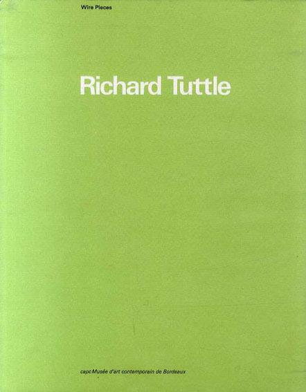 リチャード・タトル Richard Tuttle: Wire Pieces/