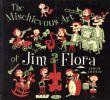 ジム・フローラ The Mischievous Art of Jim Flora/Irwin Chusidのサムネール