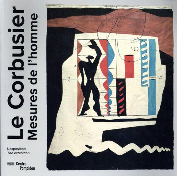 ル・コルビュジエ Le Corbusie: Mesures De L'Homme/Le Corbusier
